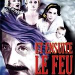 ET ENSUITE LE FEU (1993)